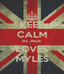 KEEP CALM AS JADE LOVES MYLES - Personalised Poster A4 size