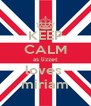 KEEP CALM as lizzet loves  miriam - Personalised Poster A4 size
