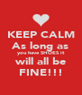 KEEP CALM As long as you have SHOES it will all be FINE!!! - Personalised Poster A4 size
