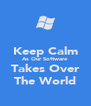 Keep Calm As Our Software Takes Over The World - Personalised Poster A4 size