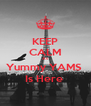 KEEP CALM As Yummy YAMS  Is Here  - Personalised Poster A4 size