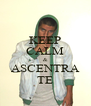 KEEP CALM & ASCENTRA TE - Personalised Poster A4 size