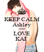 KEEP CALM Ashley AND LOVE KAI` - Personalised Poster A4 size
