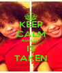 KEEP CALM ASHLEY  IS TAKEN - Personalised Poster A4 size