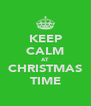 KEEP CALM AT CHRISTMAS TIME - Personalised Poster A4 size