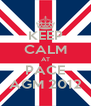 KEEP CALM AT PACE AGM 2012 - Personalised Poster A4 size