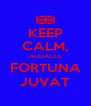 KEEP CALM, AUDACES FORTUNA JUVAT - Personalised Poster A4 size