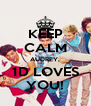 KEEP CALM AUDREY, 1D LOVES YOU! - Personalised Poster A4 size