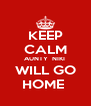 KEEP CALM AUNTY  NIKI  WILL GO HOME  - Personalised Poster A4 size