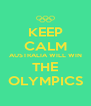 KEEP CALM AUSTRALIA WILL WIN THE OLYMPICS - Personalised Poster A4 size
