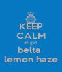 KEEP CALM av got  belta  lemon haze - Personalised Poster A4 size
