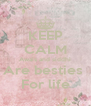 KEEP CALM Awais and siddhi Are besties  For life - Personalised Poster A4 size