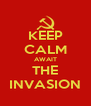 KEEP CALM AWAIT THE INVASION - Personalised Poster A4 size