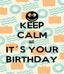 KEEP CALM BÉ IT´S YOUR BIRTHDAY - Personalised Poster A4 size