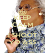 KEEP CALM B FO I SHOOT YO ASS - Personalised Poster A4 size