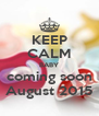 KEEP CALM BABY coming soon August 2015 - Personalised Poster A4 size