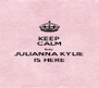 KEEP CALM Baby JULIANNA KYLIE IS HERE - Personalised Poster A4 size