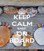 KEEP CALM BABY ON BOARD - Personalised Poster A4 size