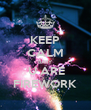 KEEP CALM BABY  U ARE FIREWORK - Personalised Poster A4 size