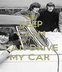 KEEP CALM BABY YOU CAN DRIVE MY CAR  - Personalised Poster A4 size