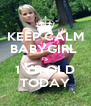 KEEP CALM BABYGIRL  IS 1 YR OLD TODAY - Personalised Poster A4 size