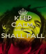 KEEP CALM, BABYLON SHALL FALL  - Personalised Poster A4 size