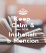 Keep  Calm & bac 2016  Inshallah b Mention - Personalised Poster A4 size