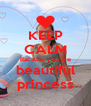 KEEP CALM bacause you are beautiful princess - Personalised Poster A4 size