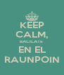 KEEP CALM, BACILATE   EN EL  RAUNPOIN - Personalised Poster A4 size