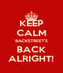 KEEP CALM BACKSTREET'S BACK ALRIGHT! - Personalised Poster A4 size