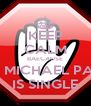 KEEP CALM BAECAUSE JOHN MICHAEL PASTOR IS SINGLE - Personalised Poster A4 size