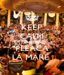 KEEP CALM BAIETII  PLEACA LA MARE  - Personalised Poster A4 size