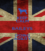 KEEP CALM BAILEYS DOING AGILITY - Personalised Poster A4 size