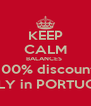 KEEP CALM BALANCES  100% discount ONLY in PORTUGAL - Personalised Poster A4 size