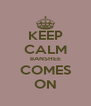 KEEP CALM BANSHEE COMES ON - Personalised Poster A4 size