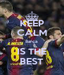 KEEP CALM Barça IS THE BEST - Personalised Poster A4 size