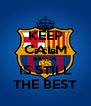 KEEP CALM BARCA IS STILL THE BEST - Personalised Poster A4 size