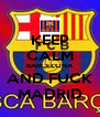 KEEP CALM BARCELONA AND FUCK MADRID - Personalised Poster A4 size