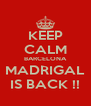 KEEP CALM BARCELONA MADRIGAL IS BACK !! - Personalised Poster A4 size