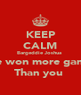 KEEP CALM Bargeddie Joshua  I've won more games Than you  - Personalised Poster A4 size
