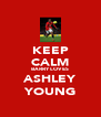 KEEP CALM BARRY LOVES ASHLEY YOUNG - Personalised Poster A4 size