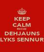 KEEP CALM BbCUZ DEHJAUNS LYKS SENNUR - Personalised Poster A4 size