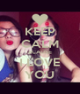 KEEP CALM BCAUSE I LOVE YOU - Personalised Poster A4 size