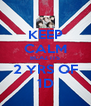 KEEP CALM BCAZ ITS 2 YRS OF 1D - Personalised Poster A4 size