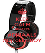 KEEP CALM BCoZ IT'$ #DjNAALS #DjTokkieBOY - Personalised Poster A4 size