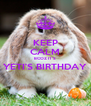KEEP CALM BCOZ IT'S YETI'S BIRTHDAY  - Personalised Poster A4 size