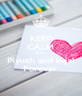 KEEP CALM Bcoz Piyush and kajal Forever - Personalised Poster A4 size