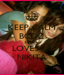 KEEP CALM BCOZ SONIA  LOVES <3 NIKITA - Personalised Poster A4 size