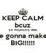 KEEP CALM bcuz SV HIGHLIFE 96K are gonna make it BIG!!!!!! - Personalised Poster A4 size