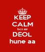 KEEP CALM bcz asi DEOL hune aa - Personalised Poster A4 size